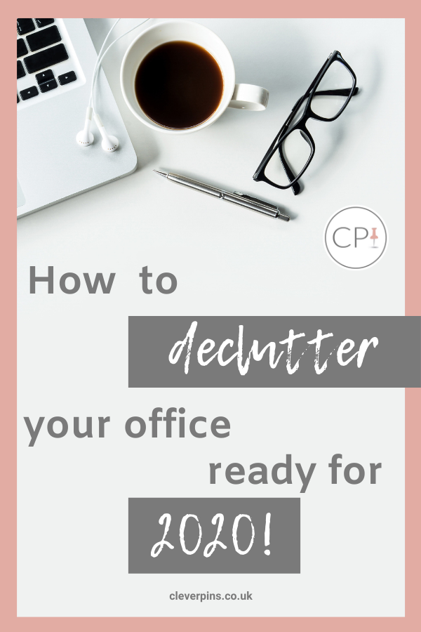 How to declutter your office, ready for 2020!