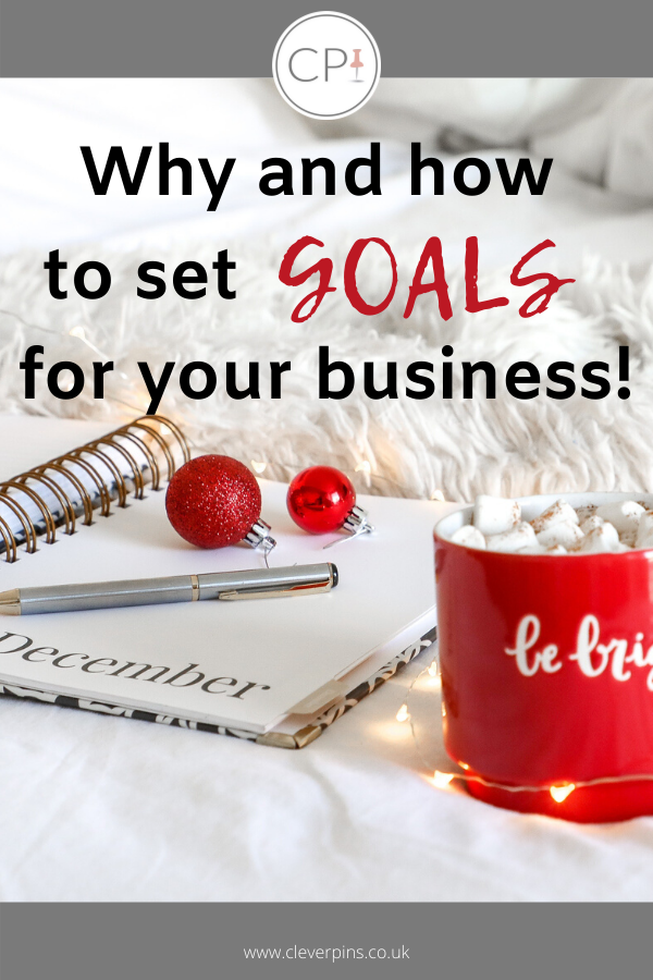 Why and how to set goals for your business!