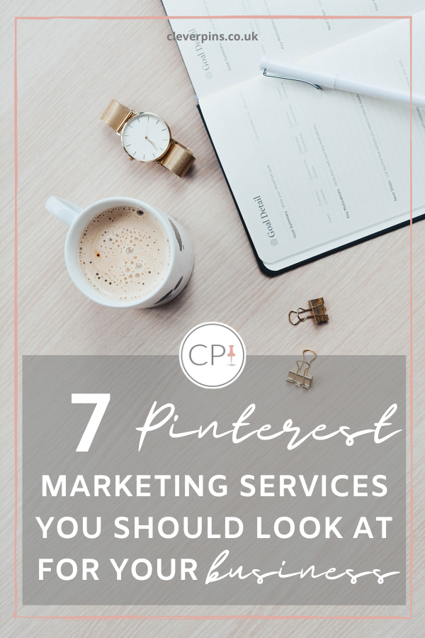 7 Pinterest Marketing Services you should look at for your business.