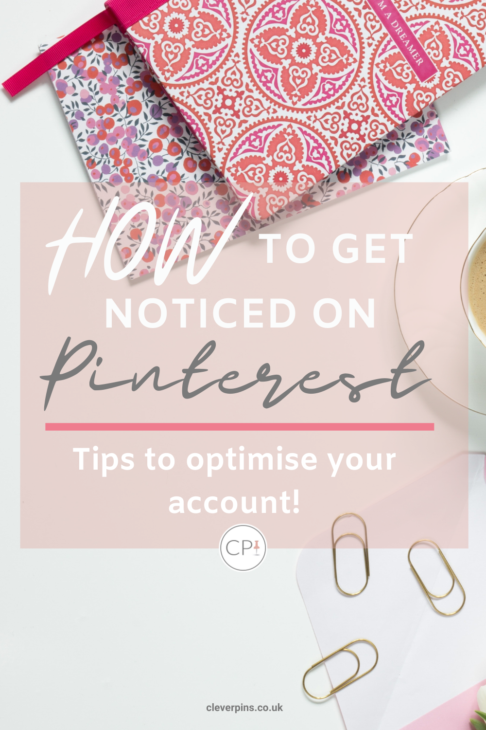 How to get noticed on Pinterest – account optimisation