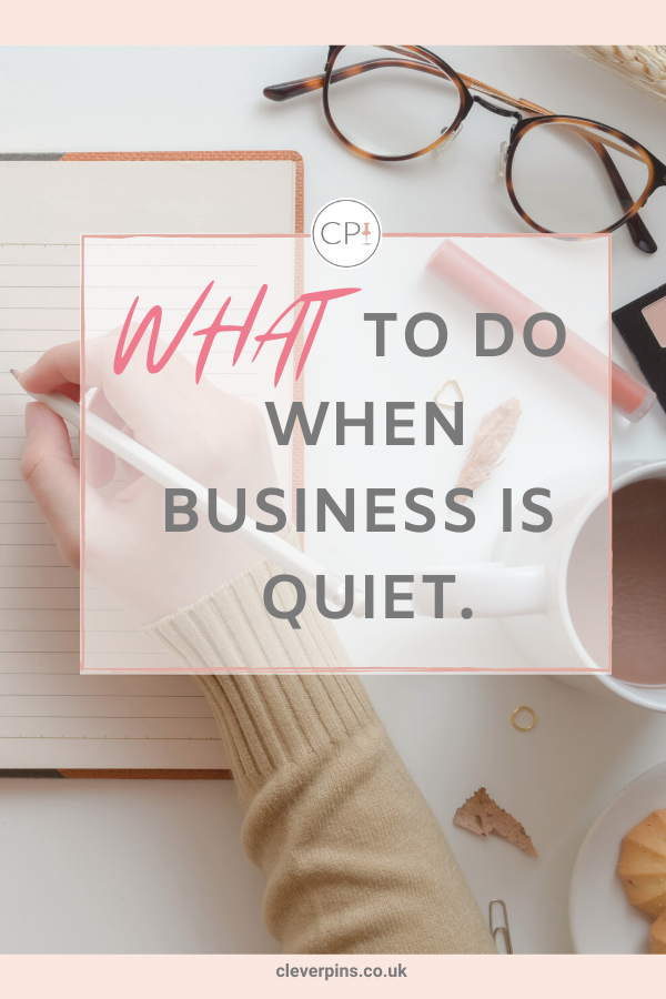 What to do when business is quiet.