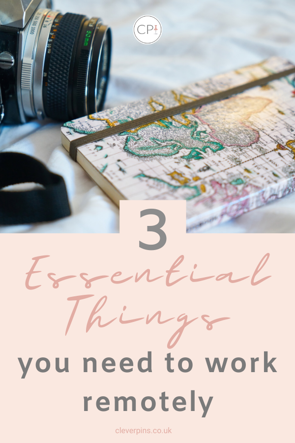 3 Essential things you need to work remotely
