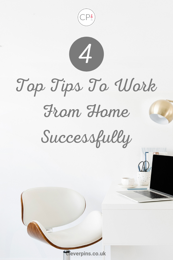 4 Tips To Make Working From Home a Success