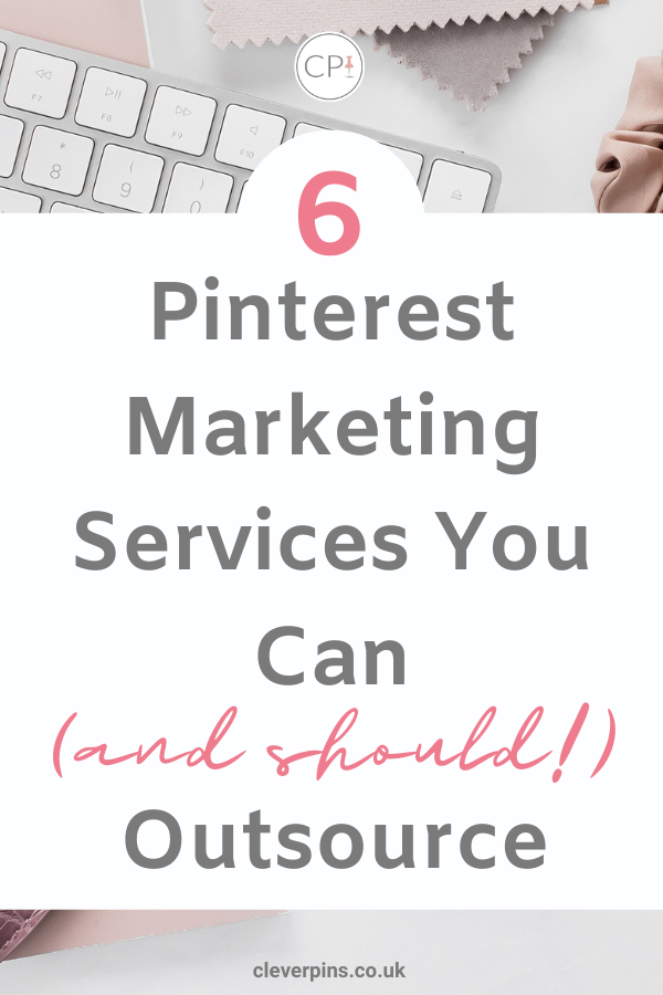 6 Pinterest Marketing Services You Can Outsource