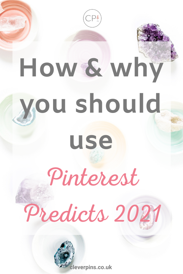 How & why you should use 'Pinterest Predicts 2021'