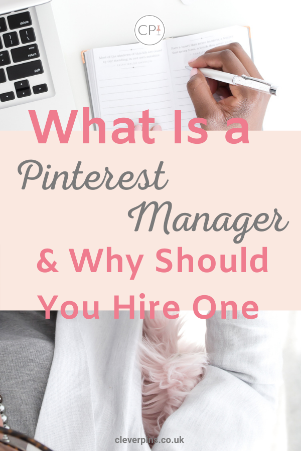 What Is a Pinterest Manager And Why Should You Hire One For Your Business