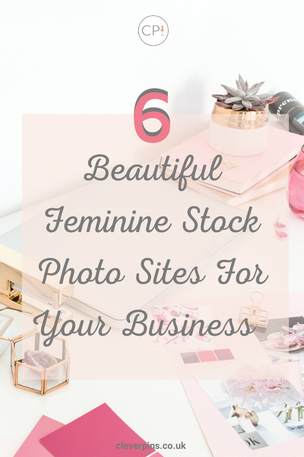 6 Feminine Stock Photo Sites to Use For Your Business