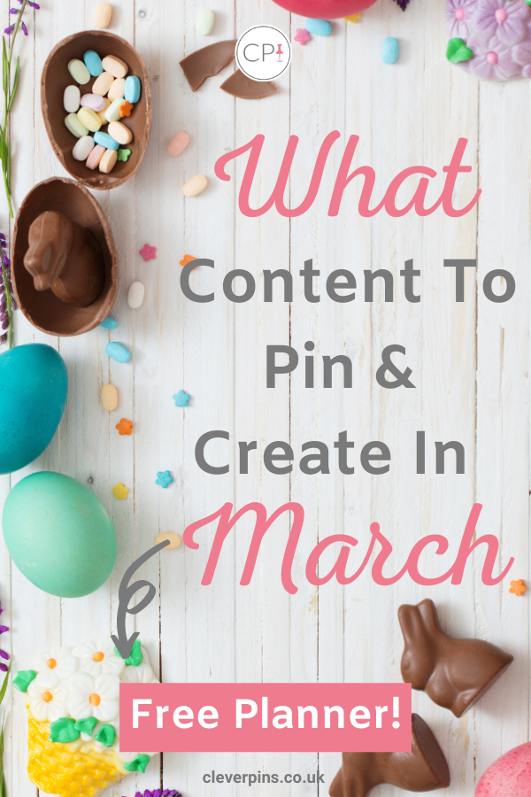What Content To Pin And Create In March