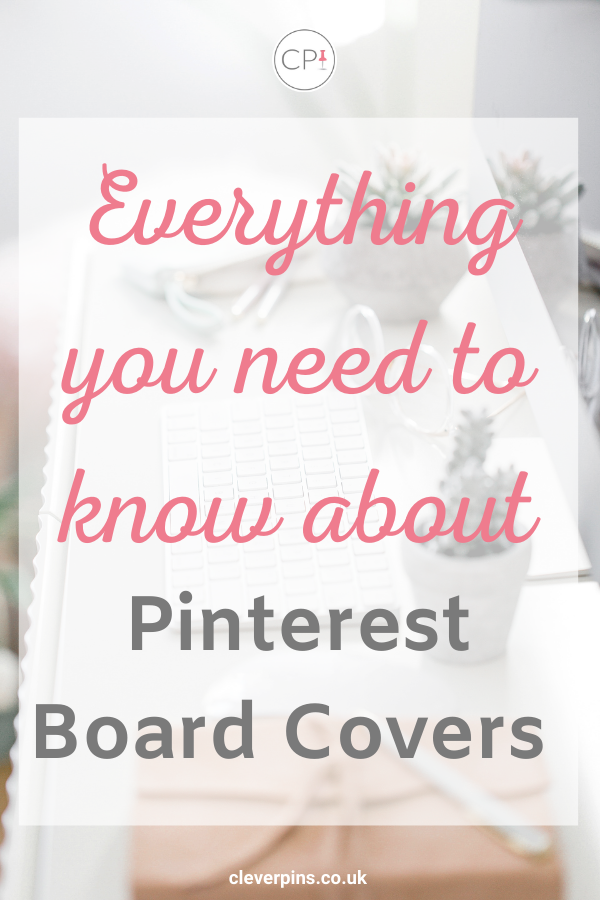 Everything You Need To Know About Pinterest Board Covers