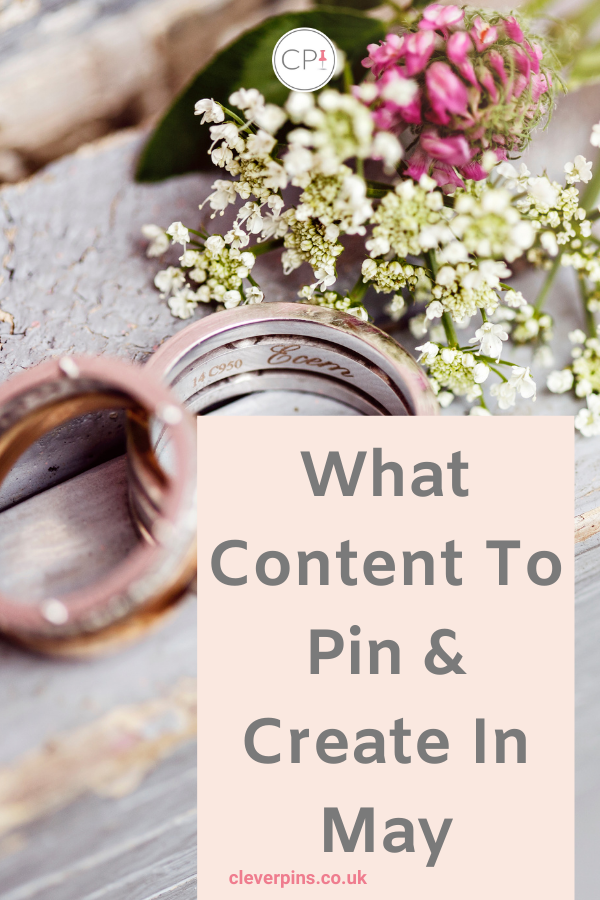 What Content To Pin And Create In May