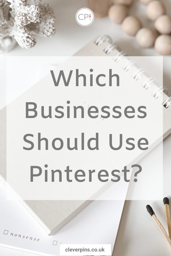 Which businesses should use Pinterest?