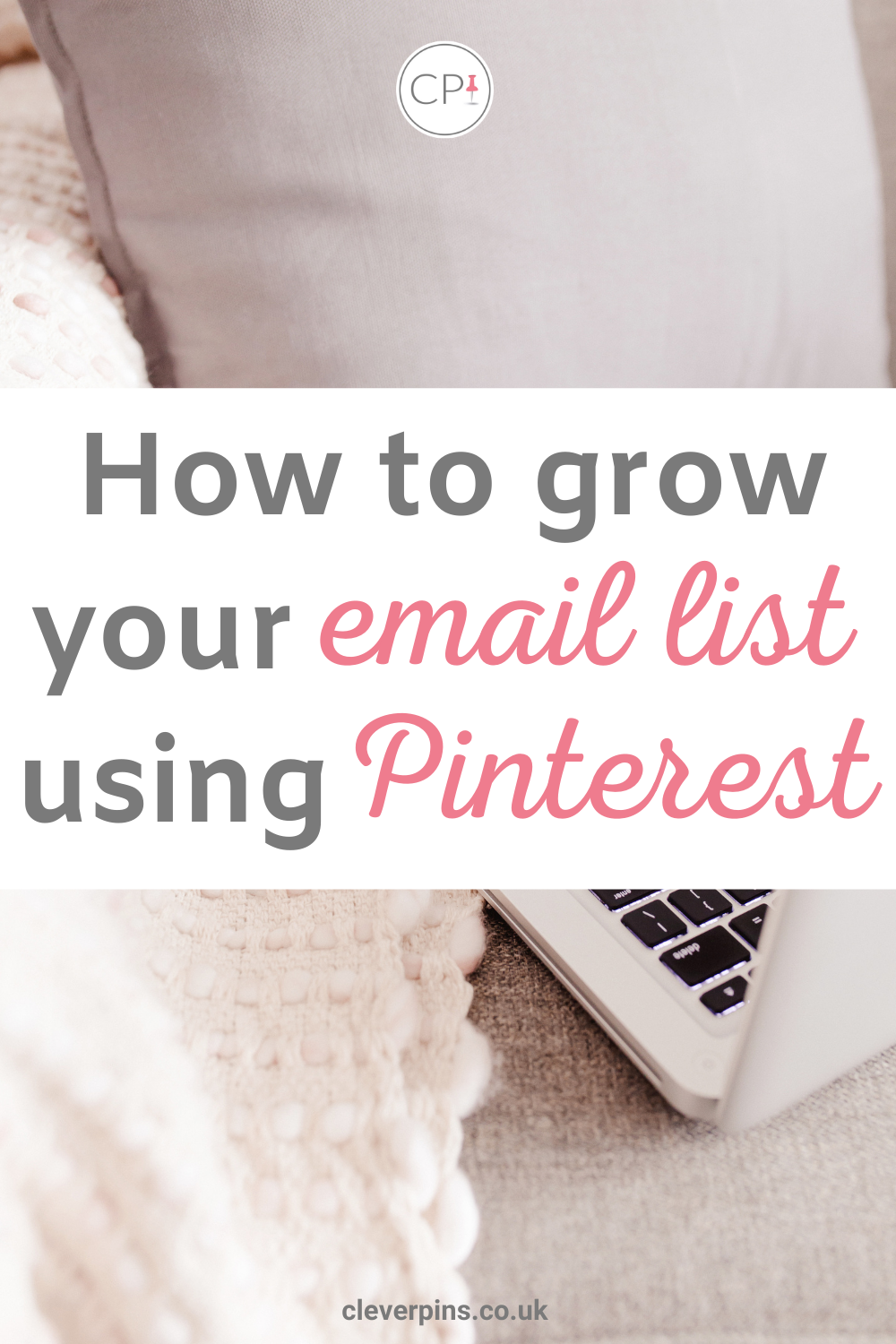 How To Grow Your Email List Using Pinterest