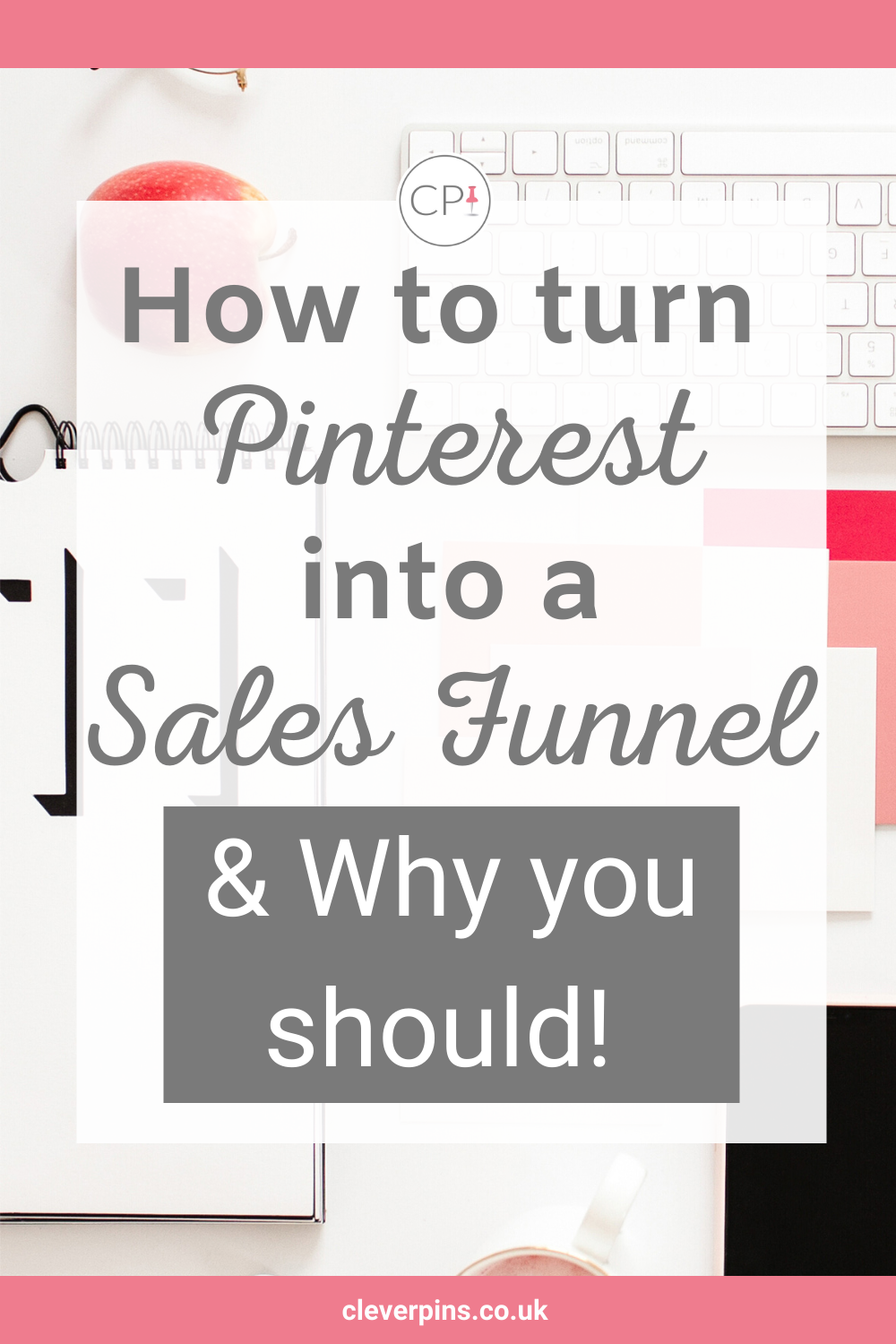 How To Turn Pinterest Into a Sales Funnel